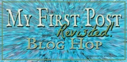 my-first-post_revisited-bloghop-resized